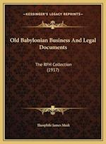 Old Babylonian Business and Legal Documents af Theophile James Meek