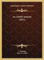 An Artist's Journey (1871) an Artist's Journey (1871) af C. Reinhardt