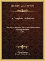 A Daughter of the Sea af Frederic Hymen Cowen, Clifton Bingham