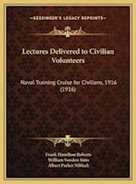 Lectures Delivered to Civilian Volunteers af Frank Hamilton Roberts, William Sowden Sims, Albert Parker Niblack