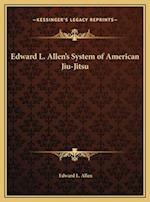 Edward L. Allen's System of American Jiu-Jitsu af Edward L. Allen