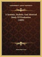 A Syntatic, Stylistic and Metrical Study of Prudentius (1895) af Emory Bair Lease