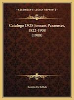 Catalogo DOS Jornaes Paraenses, 1822-1908 (1908) af Remijio De Bellido