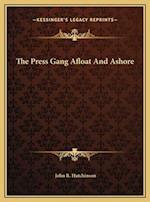 The Press Gang Afloat and Ashore af John R. Hutchinson