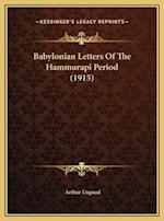 Babylonian Letters of the Hammurapi Period (1915)