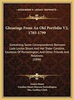 Gleanings from an Old Portfolio V2, 1785-1799 af Caroline Stuart Dawson Portarlington, Louisa Stuart