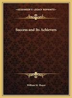 Success and Its Achievers af William M. Thayer