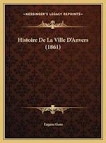 Histoire de La Ville D'Anvers (1861) af Eugene Gens