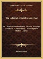 The Celestial Symbol Interpreted af Herbert W. Morris