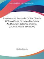 Prophets and Patriarchs of the Church of Jesus Christ of Latter-Day Saints and Cowley's Talks on Doctrine af Matthias F. Cowley