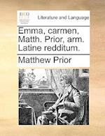 Emma, Carmen, Matth. Prior, Arm. Latine Redditum.