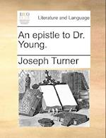An Epistle to Dr. Young. af Joseph Turner