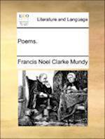 Poems. af Francis Noel Clarke Mundy