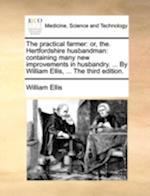 The Practical Farmer af William Ellis