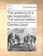 The Anatomy of a Late Negociation. ... the Second Edition. af Charles Lloyd