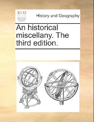 An historical miscellany. The third edition.