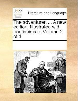 The adventurer. ... A new edition. Illustrated with frontispieces. Volume 2 of 4