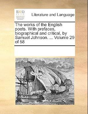 The works of the English poets. With prefaces, biographical and critical, by Samuel Johnson. ... Volume 29 of 58