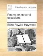 Poems on Several Occasions. af Eliza Fowler Haywood