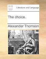 The Choice. the Choice. af Alexander Thomson