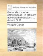 Generale Materi] Compendium. in Tabulam Accuratam Redactum