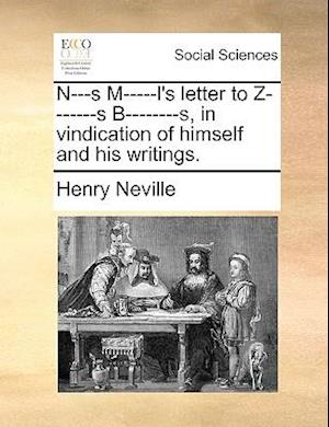 Bog, hæftet N---s M-----l's letter to Z-------s B--------s, in vindication of himself and his writings. af Henry Neville
