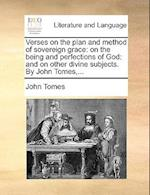Verses on the Plan and Method of Sovereign Grace af John Tomes