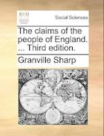 The Claims of the People of England. ... Third Edition.