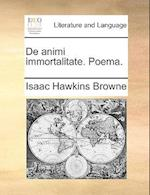 de Animi Immortalitate. Poema. af Isaac Hawkins Browne