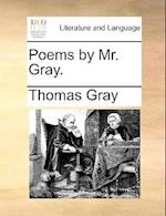 Poems by Mr. Gray.