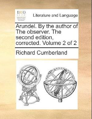 Arundel. By the author of The observer. The second edition, corrected. Volume 2 of 2