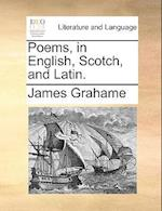 Poems, in English, Scotch, and Latin.