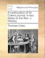 A Continuation of Dr. Coke's Journal
