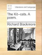 The Kit--Cats. a Poem.