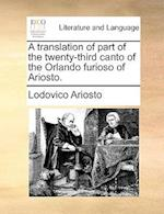 A Translation of Part of the Twenty-Third Canto of the Orlando Furioso of Ariosto.