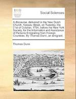 A Discourse, Delivered in the New Dutch Church, Nassau Street, on Tuesday, the 21st of October, 1794, Before the New York Society, for the Information af Thomas Dunn