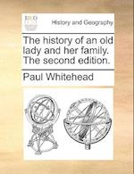 The History of an Old Lady and Her Family. the Second Edition.