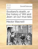 Scotland's Skaith, or the History O' Will and Jean