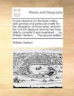 A New Directory for the East-Indies, with General and Particular Charts for the Navigation of Those Seas af William Herbert