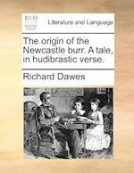 The Origin of the Newcastle Burr. a Tale, in Hudibrastic Verse.