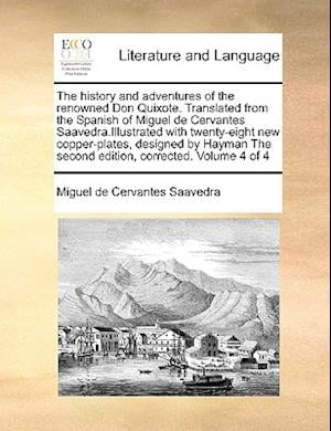 The history and adventures of the renowned Don Quixote. Translated from the Spanish of Miguel de Cervantes Saavedra.Illustrated with twenty-eight new