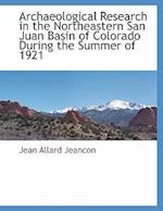 Archaeological Research in the Northeastern San Juan Basin of Colorado During the Summer of 1921
