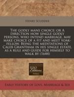 The Godly Mans Choice af Henry Scudder