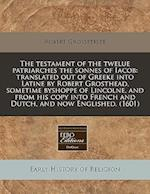 The Testament of the Twelue Patriarches the Sonnes of Iacob af Robert Grosseteste