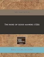 The Boke of Good Maners (1526)