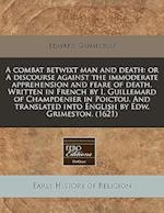 A Combat Betwixt Man and Death af Edward Grimeston