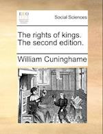 The Rights of Kings. the Second Edition. af William Cuninghame
