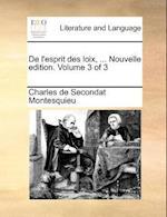 de L'Esprit Des Loix, ... Nouvelle Edition. Volume 3 of 3