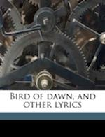 Bird of Dawn, and Other Lyrics af Laura Elizabeth McCully