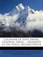 Calendar of State Papers, Colonial Series ... Preserved in the Public Record Office af W. Noel Sainsbury, J. W. Fortescue